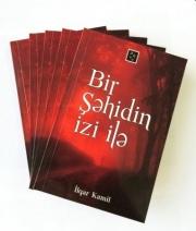 """Şəhid Mübariz İbrahimov barədə qələmə aldığı """"Bir şəhidin izi ilə"""" kitab yazıldı"""