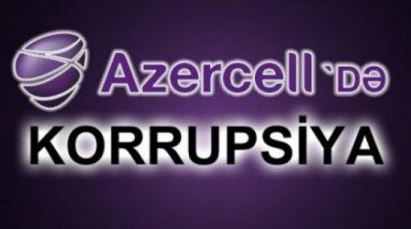 """""""AZERCELL""""də İNANILMAZ MAXİNASİYALAR: pul oğurlayır, vergidən yayınır…"""